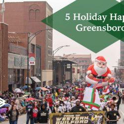 Holiday Happenings in Greensboro in 2019